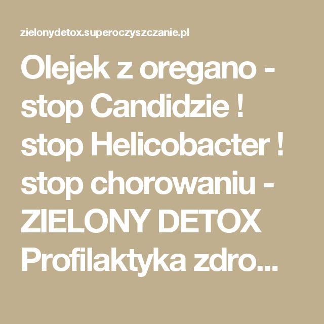 Olejek z oregano - stop Candidzie ! stop Helicobacter ! stop chorowaniu - ZIELONY DETOX Profilaktyka zdrowotna | Joanna Manikowska