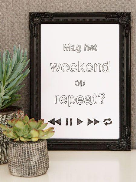 Ook zo'n moeite met de maandag?! Dubbelzijdige poster in zwart-wit. Mag het weekend op repeat? #wonenvoorjou