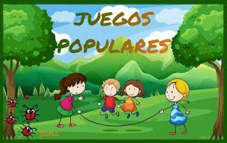 Actividades para Educación Infantil: SEMANA DE LOS JUEGOS 6. Juegos populares