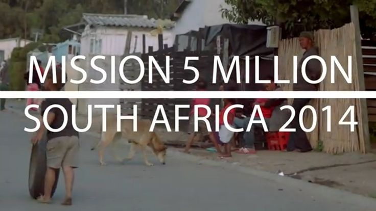 Watch Mission 5 Million℠ Working in South Africa