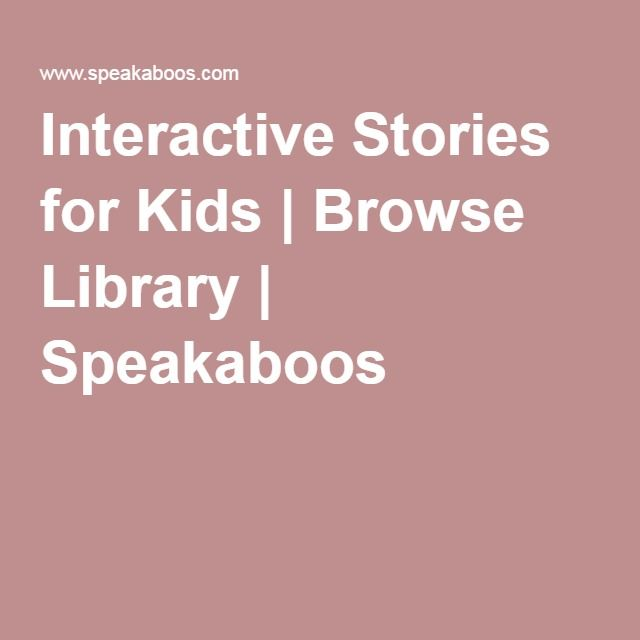 Interactive Stories for Kids | Browse Library | Speakaboos