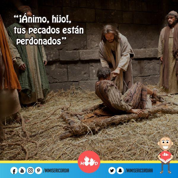"""""""¡Ánimo, hijo!, tus pecados están perdonados"""". (Mt 9, 1-8)"""