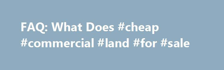 """FAQ: What Does #cheap #commercial #land #for #sale http://commercial.remmont.com/faq-what-does-cheap-commercial-land-for-sale/  #what does commercial mean in business # What exactly does """".com"""" mean? Updated December 21, 2015 Question: What exactly does .com mean? Answer:A .com web address does not mean communication . And no, it does not mean computer either. Interestingly enough. com describes that a web site has some kind of commercial intent. This is […]"""
