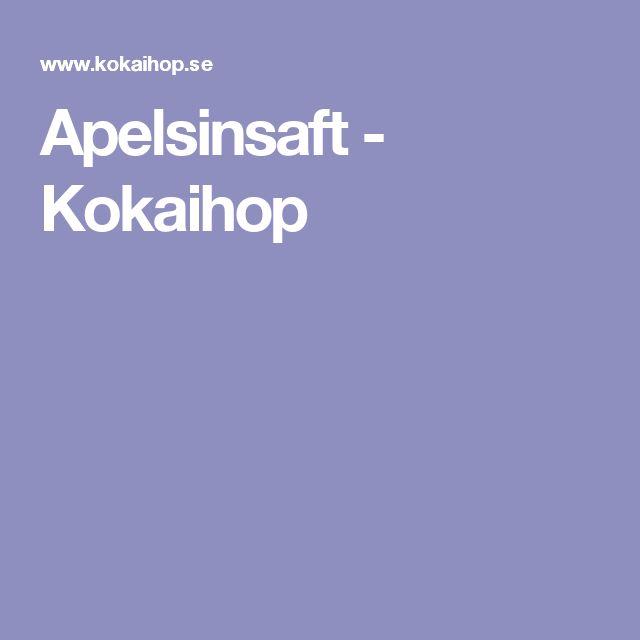 Apelsinsaft - Kokaihop