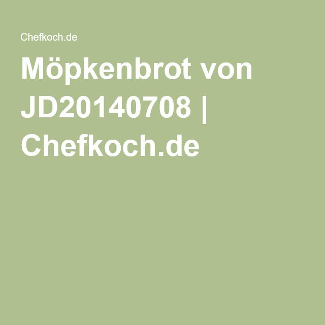 Möpkenbrot von JD20140708 | Chefkoch.de