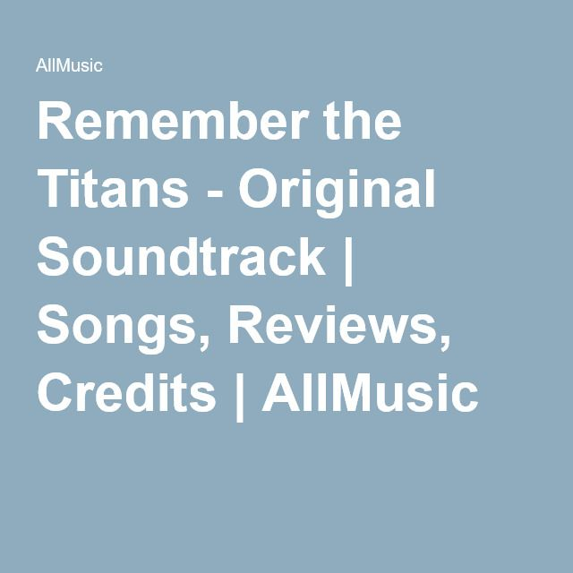 Remember the Titans - Original Soundtrack | Songs, Reviews, Credits | AllMusic