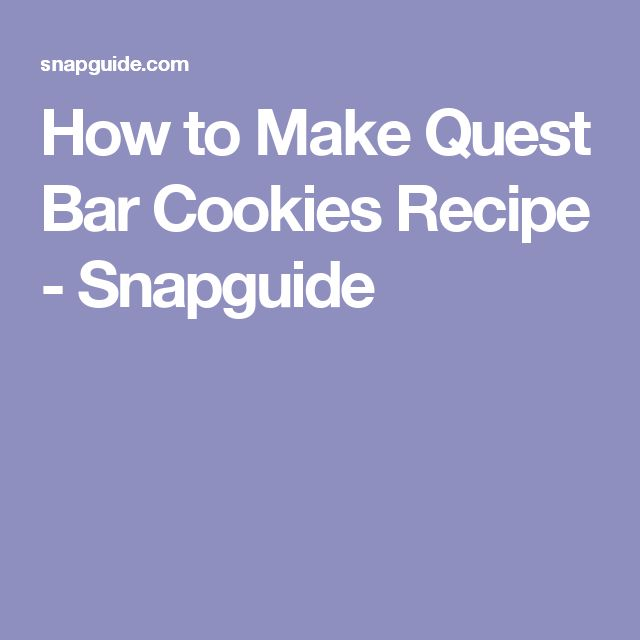 How to Make Quest Bar Cookies Recipe - Snapguide
