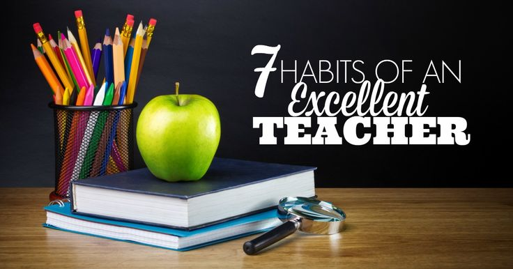 "These seven habits of an excellent teacher are based on Chickering's and Gamson's ""Seven Principles for Good Practice in Undergraduate Education."""