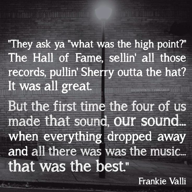 Love this quote from Frankie Valli