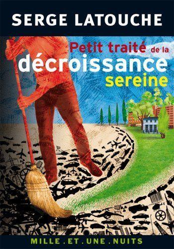 Petit traité de la décroissance sereine de Serge Latouche