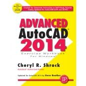Industrial Press Advanced AutoCAD 2014 Exercise Workbook