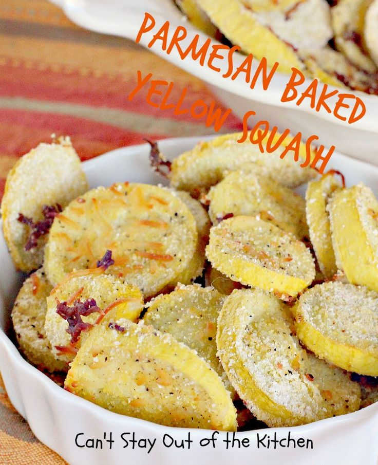Parmesan Baked Yellow Squash - Can't Stay Out Of The Kitchen