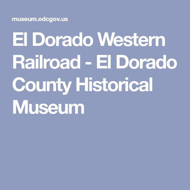 El Dorado Western Railroad - El Dorado County Historical Museum
