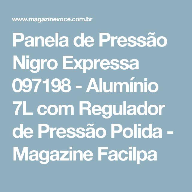 Panela de Pressão Nigro Expressa 097198 - Alumínio 7L com Regulador de Pressão Polida - Magazine Facilpa