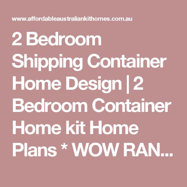 2 Bedroom Shipping Container Home Design | 2 Bedroom Container Home kit Home Plans * WOW RANGE !| 2 Bedroom Container Home kit homes|australian 2 Bedroom Container Home kit homes|2 Bedroom kit home builders Container Home