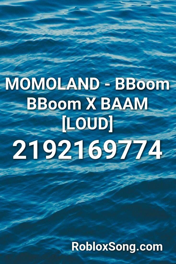 Momoland Bboom Bboom X Baam Loud Roblox Id Roblox Music Codes Roblox Nicki Minaj Starships Loud
