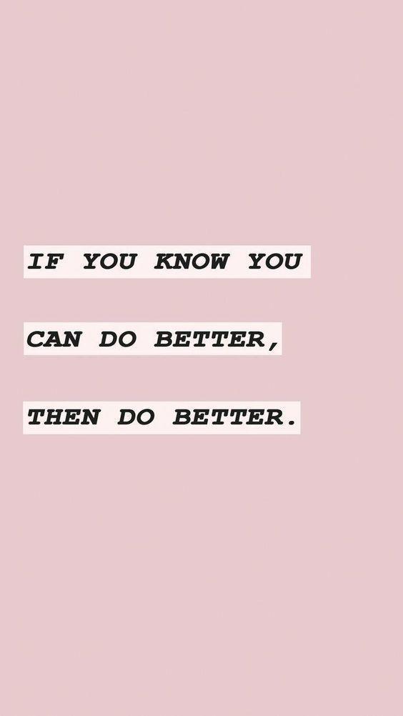 Wenn Sie wissen, dass Sie es besser können, dann können Sie es besser. Motivierend inspiriere…