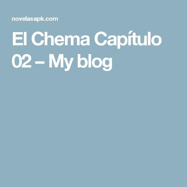 El Chema Capítulo 02 – My blog
