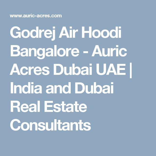 Godrej Air Hoodi Bangalore - Auric Acres Dubai UAE   India and Dubai Real Estate Consultants