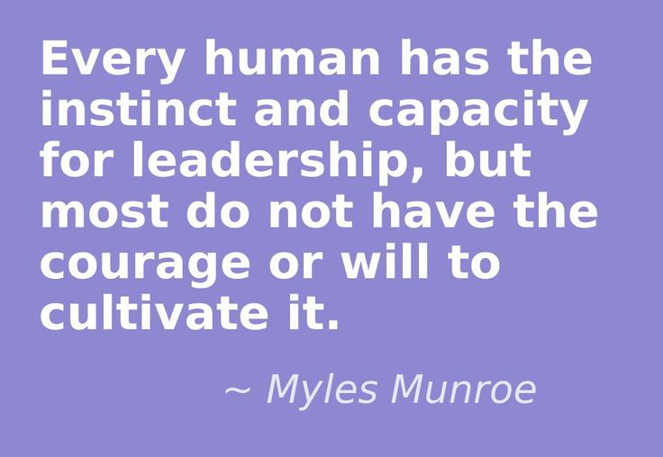 Quote from The Spirit of Leadership by Myles Munroe.