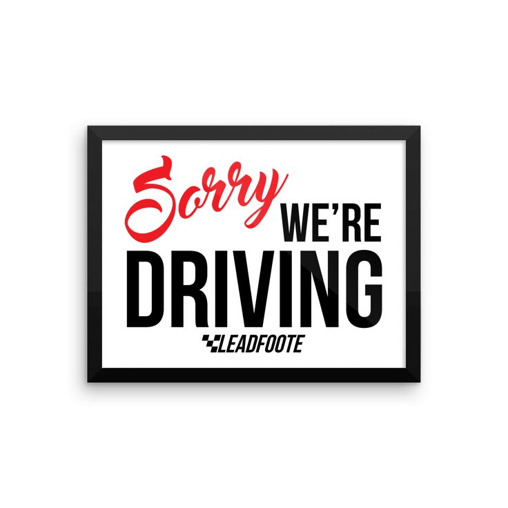 Sorry We're Driving Poster