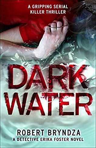 Dark Water  (Det. Erica Foster, Bk 3) by Robert Bryndza