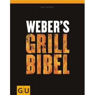 Weber Grill-Bibel: Das große Weber Grillbuch