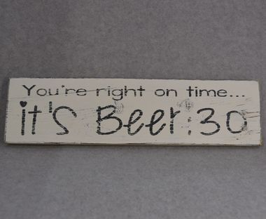 "HAND CRAFTED RUSTIC HAND PAINTED """"YOU'RE RIGHT ON TIME . . . IT'S BEER:30"""" RECLAIMED PALLET WOOD SIGN. All of my signs are hand painted and distressed then sealed to protect the finish. I use reclai"