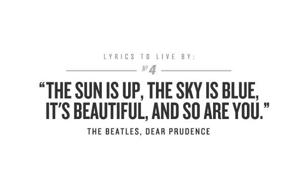 Lyrics to live by = awesome.  Beatles = brilliant
