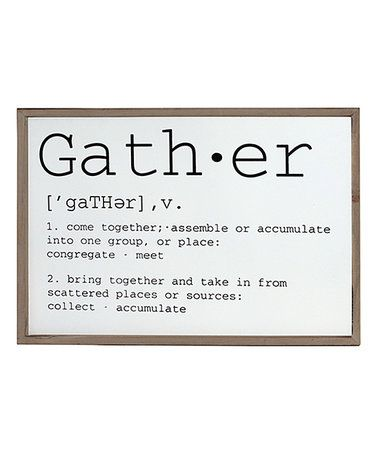 Another great find on #zulily! 'Gather' Definition Wood Sign #zulilyfinds