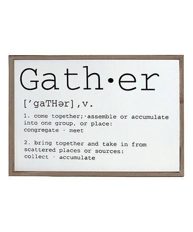 Loving this 'Gather' Definition Wood Sign on #zulily! #zulilyfinds