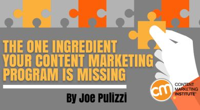 The One Ingredient Your Content Marketing Program Is Missing | Content Marketing Institute