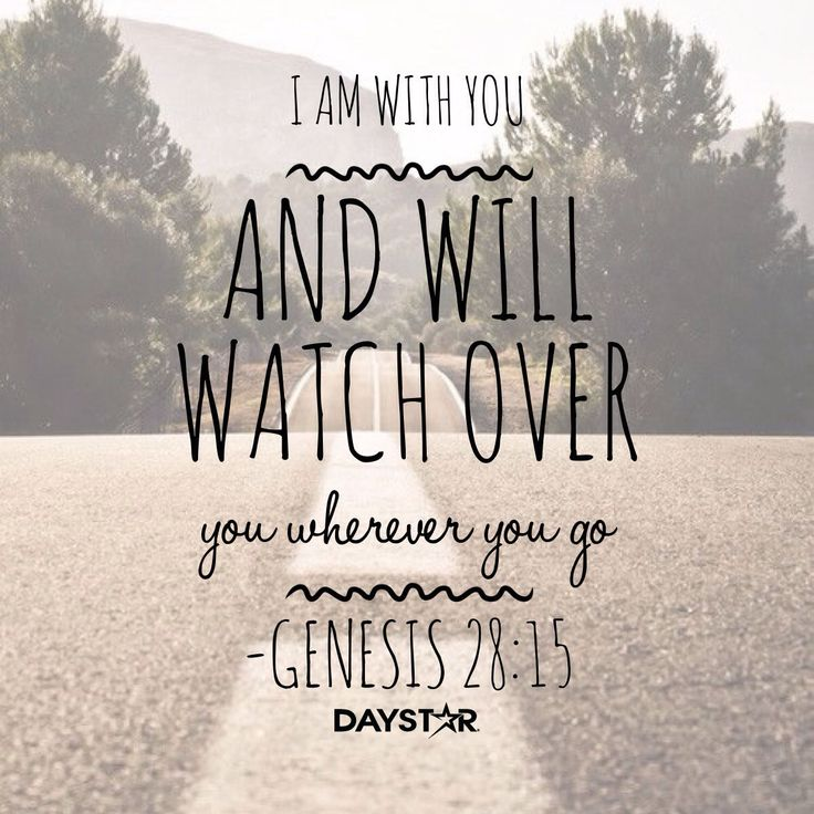 """I Am With You And Will Watch Over You Wherever You Go"