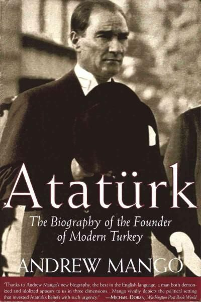 the life and times of mustafa kemal ataturk Mustafa kemal implemented these solutions in relatively short time and with a very well developed project management abilities each of this change implementation aimed to increase the life standard and freedom of the society to bring it to the level of contemporary civilized society as much as possible.