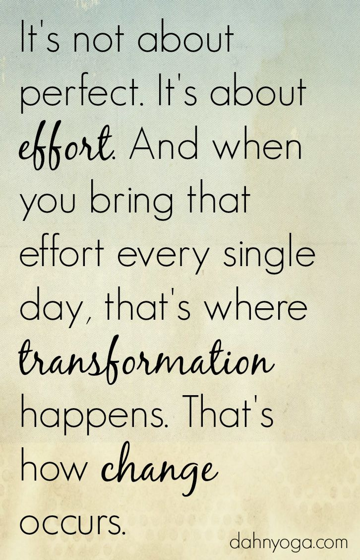 It's not about perfect. It's about effort. #transformation