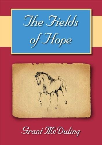 The Fields of Hope by Grant McDuling, http://www.amazon.com/dp/B004X6UCXM/ref=cm_sw_r_pi_dp_.NkKpb0DJWBN0