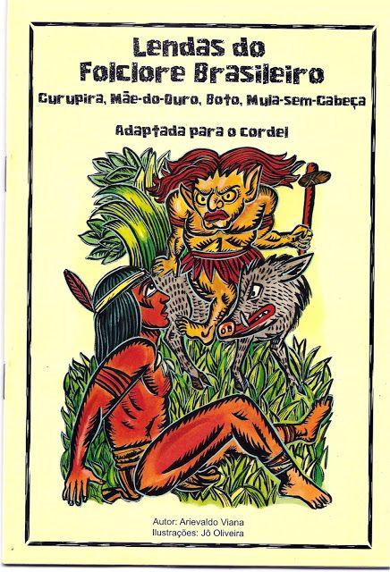 """""""Brasil, meu Brasil Brasileiro"""": - LITERATURA DE CORDEL - Livro: LENDAS DO FOLCLORE BRASILEIRO..."""