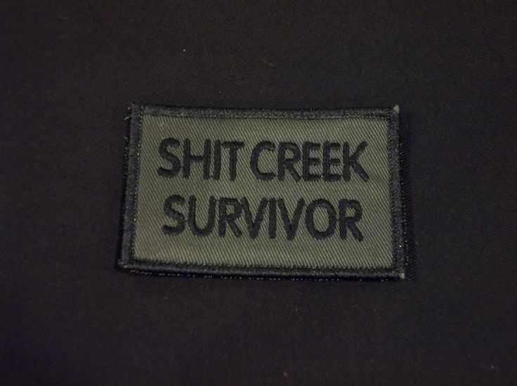 so true...funny morale patches at www.omlpatches.com BTW THIS TOTALLY HAS TO DO WITH MCBH. I LIVE RIGHT NEXT TO SHIT CREEKBIN LEGENDARY MACKIE HALL