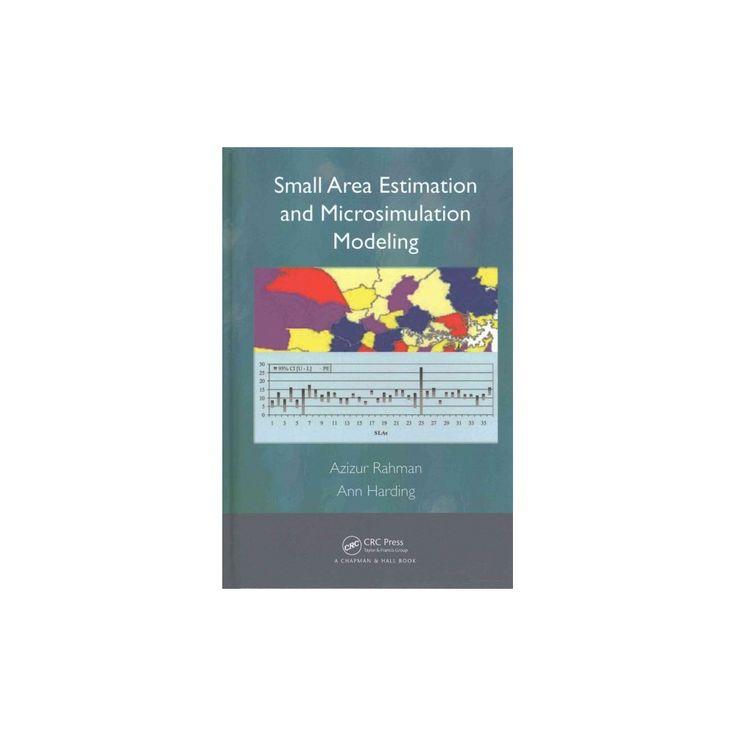 Small Area Estimation and Microsimulation Modeling (Hardcover) (Azizur Rahman & Ann Harding)