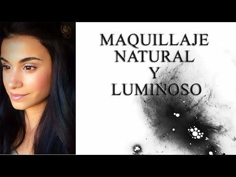 Maquillaje natural y luminoso - YouTube