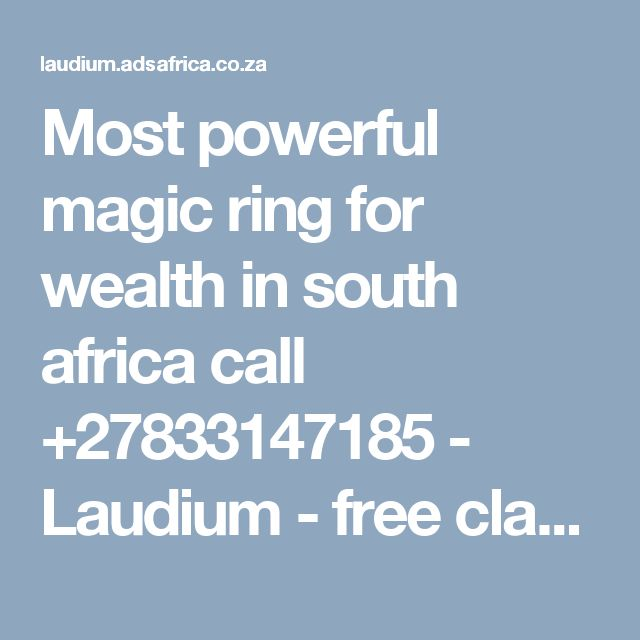 Most powerful magic ring for wealth in south africa call +27833147185 - Laudium - free classifieds in South Africa