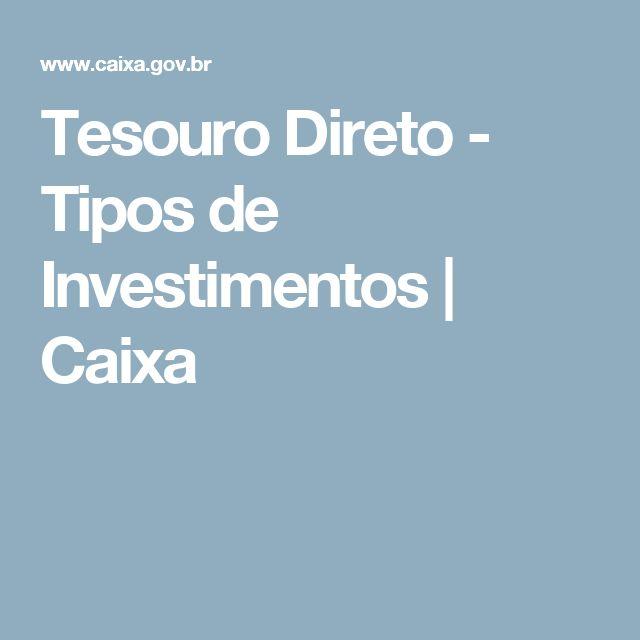 Tesouro Direto - Tipos de Investimentos | Caixa