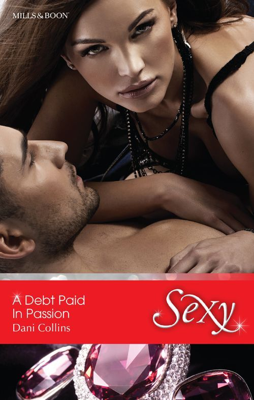 Mills & Boon : A Debt Paid In Passion - Kindle edition by Dani Collins. Contemporary Romance Kindle eBooks @ Amazon.com.