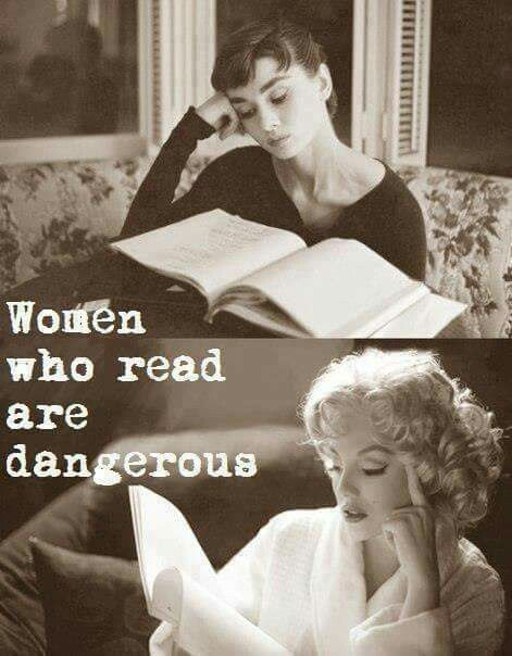 "* ""Women who read are dangerous."" - Unknown"