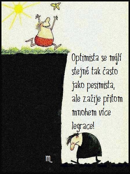 Optimista se mýlí stejně často jako pesimista, ale zažije přitom mnohem více legrace!