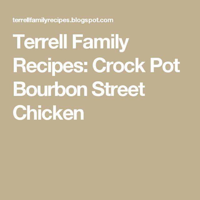 Terrell Family Recipes: Crock Pot Bourbon Street Chicken
