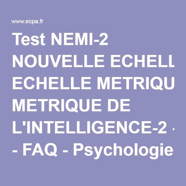 Test NEMI-2 NOUVELLE ECHELLE METRIQUE DE L'INTELLIGENCE-2 - FAQ - Psychologie clinique - ECPA