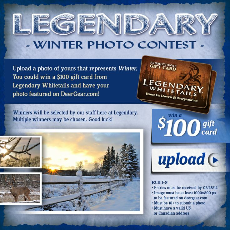 Winter Photo Contest! #Win $100 to deergear.com. Entries must be received by 2/28/2014: Legendary Contestssweepstak, Fall Photos, Photos Contest, Winter Photos