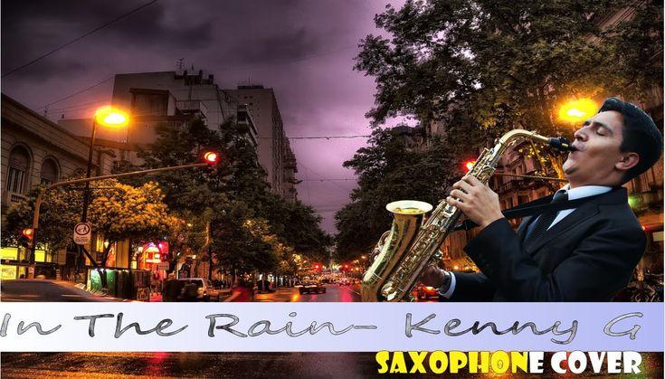 IN THE RAIN - KENNY G. SERVICIO MUSICAL DE SAXOFONISTA EN BOGOTA Y CHIA #KennyG #InTheRain #Saxophone #RomanticMusic #BacosShow #SaxofonistaenBogota #Love #Musicaparaenamorados www.bacosshowproducciones.com