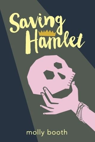 Saving Hamlet by Molly Booth — Reviews, Discussion, Bookclubs, Lists